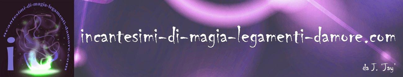 Incantesimi di Magia Legamenti  Amore