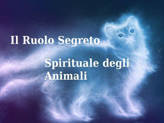 Il Ruolo Segreto Spirituale degli Animali